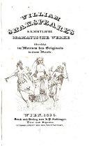 William Shakspeare's saemmtliche dramatische werke übersetzt im metrum des originals in einem bande