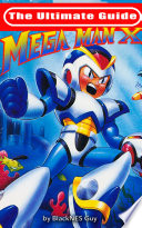 The Ultimate Guide To Mega Man X