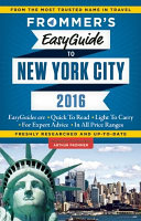 Frommer s EasyGuide to New York City 2016