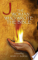 The Woman Who Wrote The Bible