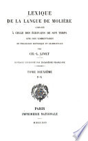 Lexique de la langue de Moli  re compar  e    celle des   crivains de son temps  avec des commentaires de philologie historique et grammaticale