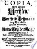 Copia derer zweyen Urthlen, so an Gottfried Lehmann von Lehensfeld ... und Andre-Adalbert Kertzl ... wegen der juengsthin von ihnen ... begangen ... Verbrechung den 24 Decemb. 1701 in ... Neustatt exequirt worden