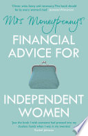 Mrs Moneypenny s Financial Advice for Independent Women