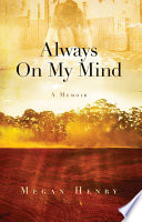 Always On My Mind : account of one woman's search for peace...