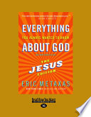Everything You Always Wanted To Know About God : us get the answers we're...