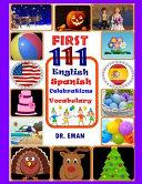 First 111 English Spanish Celebrations Vocabulary
