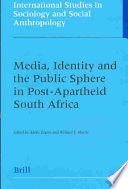 Media  Identity and the Public Sphere in Post Apartheid South Africa
