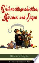 Weihnachtsgeschichten  M  rchen und Sagen  Illustrierte Ausgabe      ber 100 Titel in einem Buch