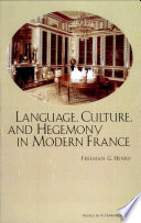 Language  Culture  and Hegemony in Modern France
