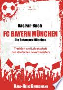 Das Fan-Buch FC Bayern München - Die Roten aus München