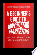 A Beginner S Guide To Tribal Marketing