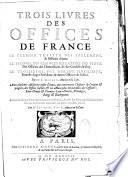 Trois livres des offices de France