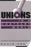 Unions In A Contrary World book