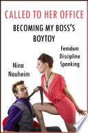 Called to Her Office  Becoming My Boss s Boytoy  Femdom  Discipline  Spanking