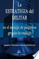 La estrategia del militar en pequeños grupos de trabajo