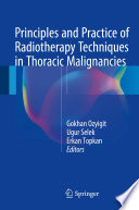 Principles and Practice of Radiotherapy Techniques in Thoracic Malignancies