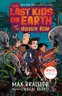 The Last Kids on Earth and the Skeleton Road Book