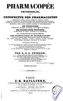 Pharmacopée universelle ou Conspectus des Pharmacopées d'Amsterdam, Anvers, Dublin etc