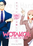 Wotakoi: Love Is Hard For Otaku 1 : boyfriend she's had dumped her once they found...