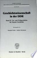 Geschichtswissenschaft in der DDR: Vor- und Frühgeschichte bis neueste Geschichte
