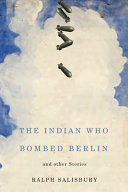 The Indian who Bombed Berlin and Other Stories
