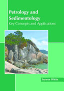 Petrology and Sedimentology  Key Concepts and Applications