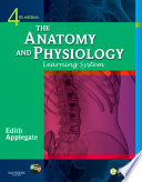 The Anatomy and Physiology Learning System   E Book