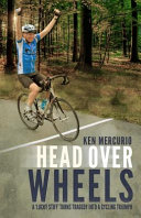 Head Over Wheels  A Lucky Stiff Turns Tragedy Into a Cycling Triumph