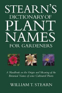 Stearn's Dictionary of Plant Names for Gardeners Some 6 000 Botanical Names