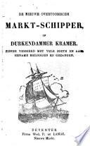 De nieuwe Overtoomsche markt-schipper, of Durkendammer kramer, zijnde versierd met vele zoete en aangename melodijen en gezangen