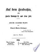 Auf dem Hradschin oder Kaiser Rudolph II. und seine Zeit