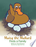 Maisy the Mallard Finds a Family Visits Many River Animals In Search Of