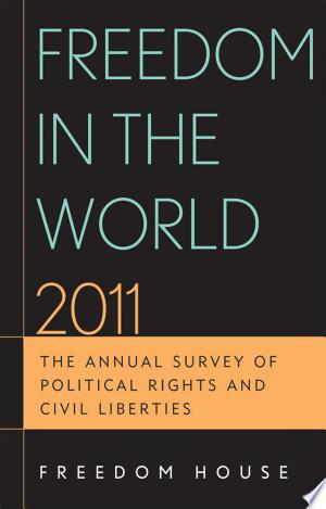 Freedom in the World 2011: The Annual Survey of Political Rights and Civil Liberties - ISBN:9781442209947
