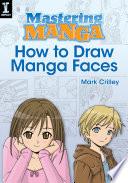 Mastering Manga  How to Draw Manga Faces