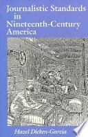 Journalistic Standards In Nineteenth Century America