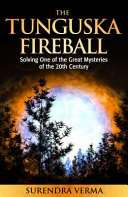 The Mystery of the Tunguska Fireball