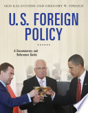 U S  Foreign Policy  A Documentary and Reference Guide