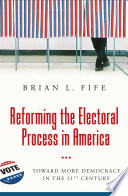 Reforming the Electoral Process in America