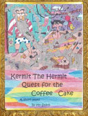 Kermit the Hermit Quest for the Coffee Cake