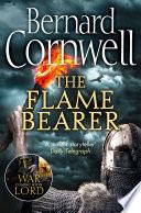 The Flame Bearer  The Last Kingdom Series  Book 10