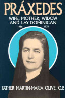 Pr  xedes  wife  mother  widow  and lay Dominican  1886 1936