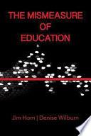 The Mismeasure of Education
