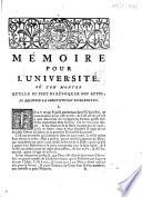 Mémoire pour l'université où l'on montre qu'elle ne peut ni révoquer son appel, ni recevoir la constitution unigenitus