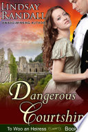 A Dangerous Courtship  To Woo an Heiress  Book 3