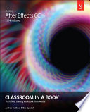 Adobe After Effects CC Classroom in a Book  2014 release