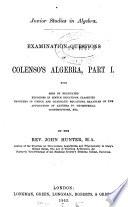 Junior studies in algebra. Examination-questions on Colenso's Algebra