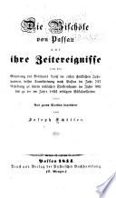 Die bischöfe von Passau und ihre zeitereignisse von der gründung des bisthums Lorch im ersten christlichen jahrhundert, dessen transferirung nach Passau im jahr 737 ... bis zu der im jahre 1803 erfolgten säkularisation