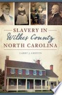 Slavery in Wilkes County  North Carolina