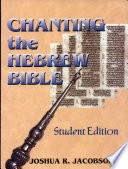 Chanting the Hebrew Bible  Student Edition