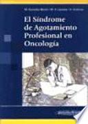 El S  ndrome de Agotamiento Profesional en Oncolog  a